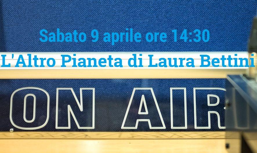 L'altro pianeta - Radio 24, di Laura Bettini