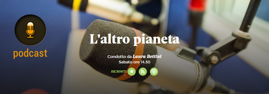 podcast L'Altro Pianeta di Laura Bettini - Radio 24